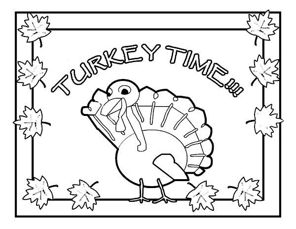 Thanksgiving Day, : Thanksgiving Day Means Its Turkey Time Coloring Page