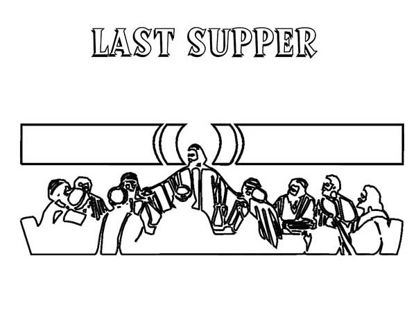 Last Supper, : Jesus and His 12 Apostles in the Last Supper Coloring Page